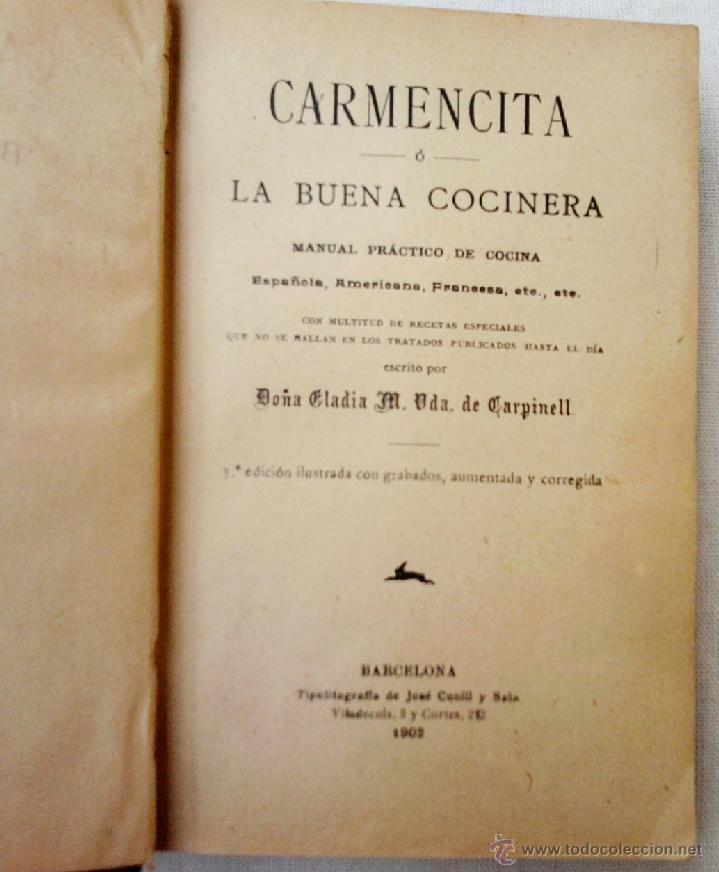 Libros antiguos: LIBRO DE COCINA-CARMENCITA O LA BUENA COCINERA-AÑO 1902, I SIGLO,COCINA ESPAÑOLA,FRANCESA,AMERICA - Foto 2 - 43485184