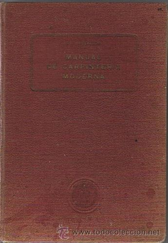 MANUAL DE CARPINTERÍA MODERNA F.T. HODGSON 1924 (Libros Antiguos, Raros y Curiosos - Ciencias, Manuales y Oficios - Otros)
