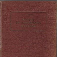 Libros antiguos: MANUAL DE CARPINTERÍA MODERNA F.T. HODGSON 1924 . Lote 43488107