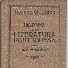 Libros antiguos: HISTORIA DE LA LITERATURA PORTUGUESA, FIDELINO DE FIGUEIREDO, LABOR BARCELONA 1927. Lote 43500010