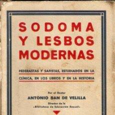 Libros antiguos: SODOMA Y LESBOS MODERNAS. PEDERASTAS Y SAFISTAS, ESTUDIADOS EN LA CLÍNICA, EN LOS LIBROS Y EN LA HIS. Lote 43504789