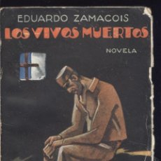 Libros antiguos: EDUARDO ZAMACOIS. LOS VIVOS MUERTOS. MADRID, 1929.. Lote 43432912
