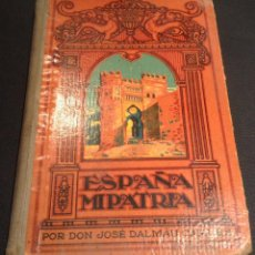 Libros antiguos: LIBRO ESPAÑA MI PATRIA DE 1936 DON JOSE DALMAU CARLES. Lote 43521207