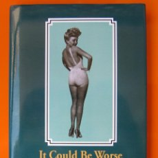 Libros antiguos: IT COULD BE WORSE: OR HOW I BARELY SURVIVED MY YOUTH, DE LESTER WERTHEIMER LIBRO EN INGLES.. Lote 43527387