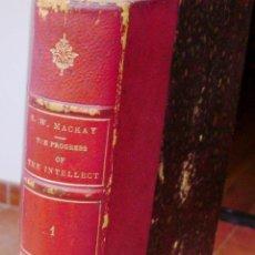 Libros antiguos: LIBRO THE PROGRESS OF THE INTELLECT, AUTOR ROBERT WILLIAM MACKAY, VOLÚMEN 1, AÑO 1850, 487 PÁGINAS. Lote 43547529