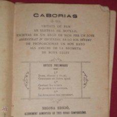 Libros antiguos: ANTIGUO LIBRO EN CATALAN 1896 CABORIES O SIA AB LLETRAS DE MOTLLO ESCRITES EN UN RECO DE MON.... Lote 43585943