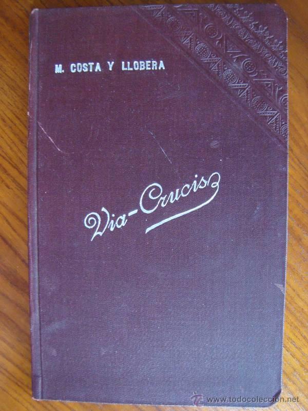 M. COSTA I LLOBERA: VIA CRUCIS. PALMA DE MALLORCA, 1907. PRIMERA EDICIÓ. (Libros antiguos (hasta 1936), raros y curiosos - Literatura - Narrativa - Otros)
