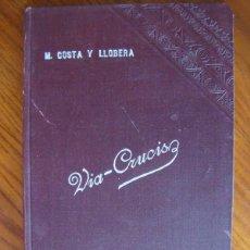 Libros antiguos: M. COSTA I LLOBERA: VIA CRUCIS. PALMA DE MALLORCA, 1907. PRIMERA EDICIÓ.. Lote 43594740