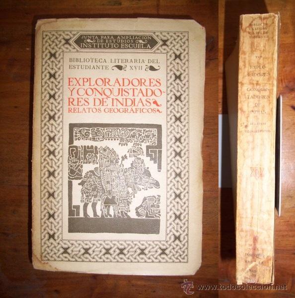 EXPLORADORES Y CONQUISTADORES DE INDIAS : RELATOS GEOGRÁFICOS (Libros Antiguos, Raros y Curiosos - Historia - Otros)