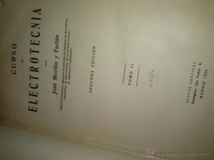 Libros antiguos: curso de electrotecnia segunda edicion 1936 tomo II MORILLO Farfan - Foto 2 - 43611932