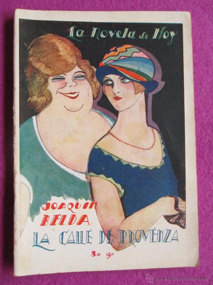 LA NOVELA DE HOY, LA CALLE DE PROVENZA, JOAQUIN BELDA, Nº310, 1928,N66 (Libros antiguos (hasta 1936), raros y curiosos - Literatura - Narrativa - Otros)