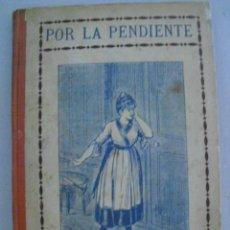 Libros antiguos: POR LA PENDIENTE - NOVELITA MORAL DE ACTUALIDAD - AÑO 1922. Lote 43650992