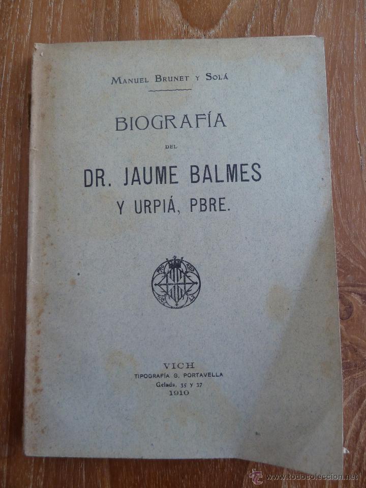 F 3162 JAUME BALMES URPIA - BIOGRAFIA - MANUEL BRUNET 1910 (Libros antiguos (hasta 1936), raros y curiosos - Literatura - Narrativa - Otros)