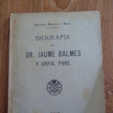 Libros antiguos: F 3162 JAUME BALMES URPIA - BIOGRAFIA - MANUEL BRUNET 1910. Lote 43670500