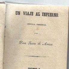 Libros antiguos: UN VIAJE AL INFIERNO, DON JUAN DE ARIZA, 4 TMS EN 1 VOL,COMPLETA, IMP.DE JOSE MªALONSO, MADRID 1849. Lote 43686124