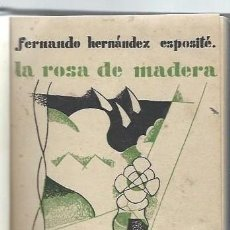 Libros antiguos: LA ROSA DE MADERA, FERNANDO HERNÁNDEZ ESPOSITÉ, INVENTARIO DE RIMAS, IMP.ESCORIAL 1929. Lote 43686343