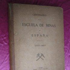 Libros antiguos: ESCUELA DE MINAS CENTENARIO 1777 - 1877.. Lote 43691373