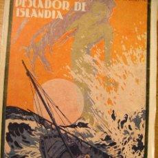 Libros antiguos: PESCADOR DE ISLANDIA - PIERRE LOTI – ED CERVANTES 1936 - ARTURO BALLESTER . Lote 43709520