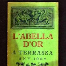 Libros antiguos: L'ABELLA D'OR A TERRASSA. L'ANY 1928.. Lote 43732863