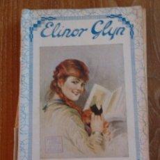 Libros antiguos: LIBRO 1930 LAS VISITAS DE ISABEL - ELINOR GLYN. Lote 43738689