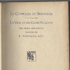 Libros antiguos: LA CONFESIÓN DE STAVROGIN Y EL PLAN DE LA VIDA DE UN GRAN PECADOR,DOSTOYEVSKI,MADRID RENACIMIENTO. Lote 43757622