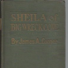 Libros antiguos: SHEILA OF BIG WRECK COVE, JAMES COOPER, BURT COMPANY NEW YORK 1921, 373 PÁGS. . Lote 43757791