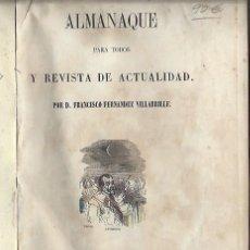 Libros antiguos: ALMANAQUE PARA TODOS Y REVISTA DE ACTUALIDAD, FRANCISCO FERNÁNDEZ DE VILLABRILLE, MADRID 1855 . Lote 43806037