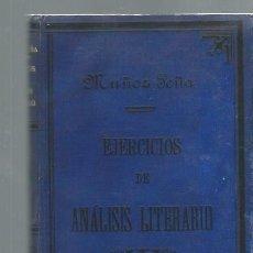 Libros antiguos: EJERCICIOS DE ANÁLISIS LITERARIO Y COL.SELECTA DE COMPOSICIONES, PEDRO MUÑOZ PEÑA, VALLADOLID 1900. Lote 43811419