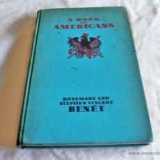 Libros antiguos: A BOOK OF AMERICANS, ROSEMARY AND STEPHEN VINCENT BENET. Lote 43838366