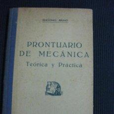 Libros antiguos: PRONTUARIO DE MECANICA. TEORIA Y PRACTICA. EDICIONES BRUÑO.. Lote 43843497
