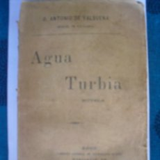 Libros antiguos: AGUA TURBIA. VALBUENA, ANTONIO DE. Lote 43863473