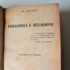 Libros antiguos: PEDAGOGIA E RELIGIONE (P. GILLET) ROMA 1914. Lote 43869172