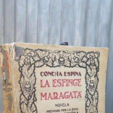 Libros antiguos: LA ESFINGE MARAGATA. CONCHA ESPINA. DEDICADO POR LA AUTORA. Lote 43874915