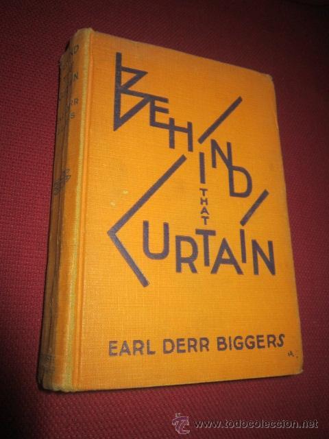 BEHIND THAT CURTAIN. EARL DERR BIGGERS. 1928. EN INGLÉS. (Libros Antiguos, Raros y Curiosos - Otros Idiomas)