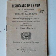 Old books - DESENGAÑOS DE LA VIDA EN LOS TRISTES AYES DE LA HORA DE LA MUERTE, 1908 (IMP.DOMENECH Y TARONCHER) - 43891859