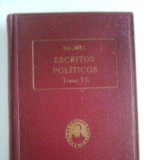 Libros antiguos: ESCRITOS POLÍTICOS, TOMO VII - BALMES, 1926. Lote 43904053
