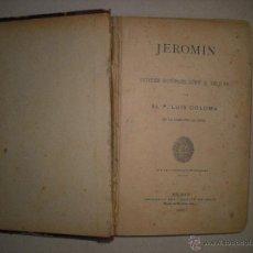 Libros antiguos: JEROMIN . ESTUDIOS HISTORICOS SOBRE EL SIGLO XVI .LUIS COLOMA 1905. Lote 43915195