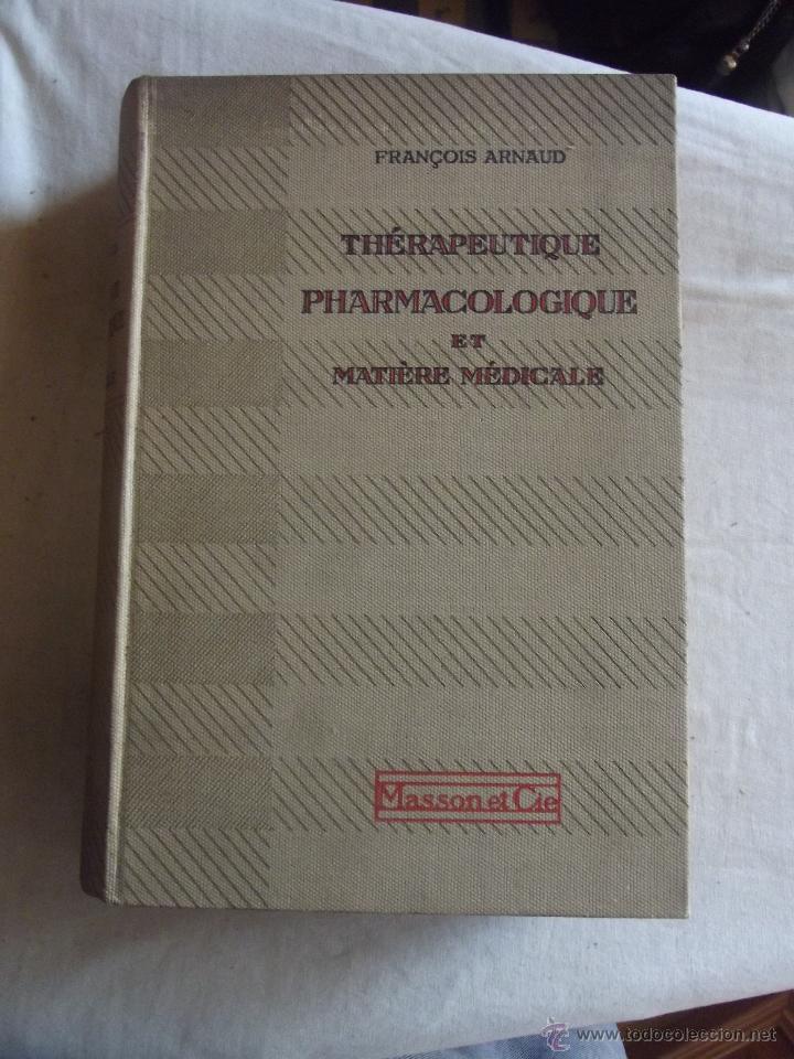 THERAPEUTIQUE PHARMACOLOGIQUE ET MATIERE MEDICALE / FRANCOIS ARMAUD (Libros Antiguos, Raros y Curiosos - Otros Idiomas)