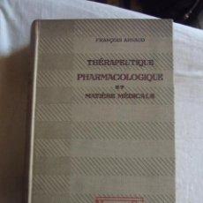 Alte Bücher - THERAPEUTIQUE PHARMACOLOGIQUE ET MATIERE MEDICALE / FRANCOIS ARMAUD - 43916861