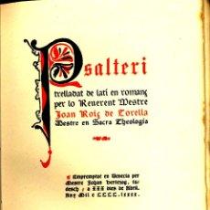 Libros antiguos: JOAN ROIÇ DE CORELLA: PSALTERI, ED. GÓTICA IMITADA SOBRE EL INCUNABLE VENECIANO DE 1490.. Lote 43926339