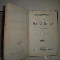 Libros antiguos: LOS VIEJOS VERDES. NOVELA DE COSTUMBRES 1877 . URBANO MANINI ED. MADRID. Lote 43928046