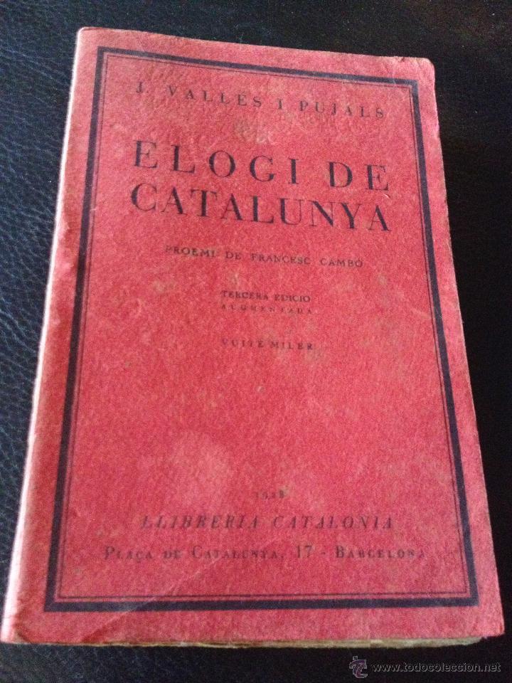 ELOGI DE CATALUNYA PROEMI DE FRANCESC CAMBÓ, J. VALLÉS I PUJALS, TERCERA EDICIÓ, ANY 1928, INTONSO (Libros Antiguos, Raros y Curiosos - Pensamiento - Otros)
