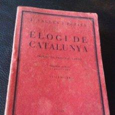 Libros antiguos: ELOGI DE CATALUNYA PROEMI DE FRANCESC CAMBÓ, J. VALLÉS I PUJALS, TERCERA EDICIÓ, ANY 1928, INTONSO. Lote 43936820