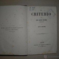 Libri antichi: EL CRITERIO . DON JAIME BALMES . GARNIER HERMANOS PARIS , TAPAS DE PIEL. Lote 43940310