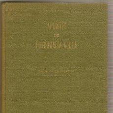 Libros antiguos: APUNTES DE FOTOGRAFÍA AÉREA .- EMILIO DÁNEO PALACIOS. Lote 43947162