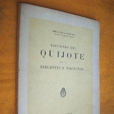 Libros antiguos: EDICIONES DEL QUIJOTE EN LA BIBLIOTECA NACIONAL. 1947. Lote 43953610