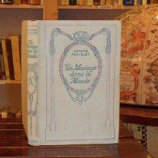Libros antiguos: UN MARIAGE DANS LE MONDE. FEUILLET OCTAVE. Lote 43959853