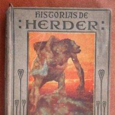 Libros antiguos: HISTORIAS DE HERDER. COLECCIÓN ARALUCE 1925. L PANIZO. ILUSTRACIONES ALBERT; V FOTOS. Lote 43964960