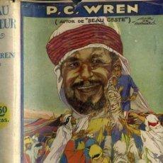 Libros antiguos: P. C. WREN : BEAU SABREUR (EDITA, 1933). Lote 43974970