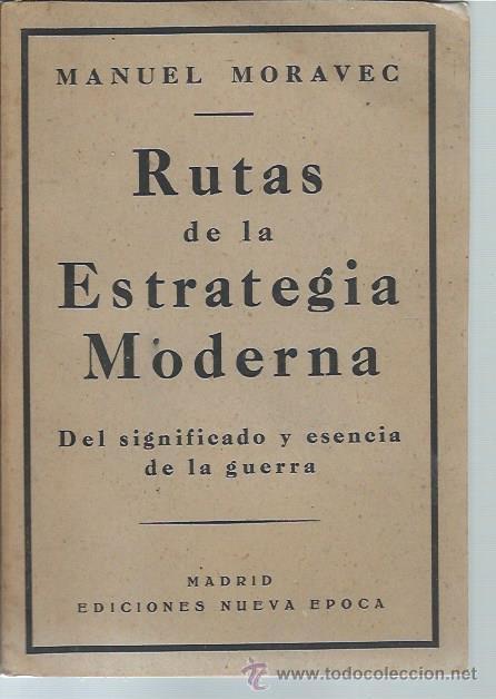 RUTAS DE LA ESTRATEGIA MODERNA, MANUEL MORAVEC,MADRID EDICIONES NUEVA ÉPOCA,RÚSTICA,159 PÁGS,15X21CM (Libros Antiguos, Raros y Curiosos - Pensamiento - Otros)